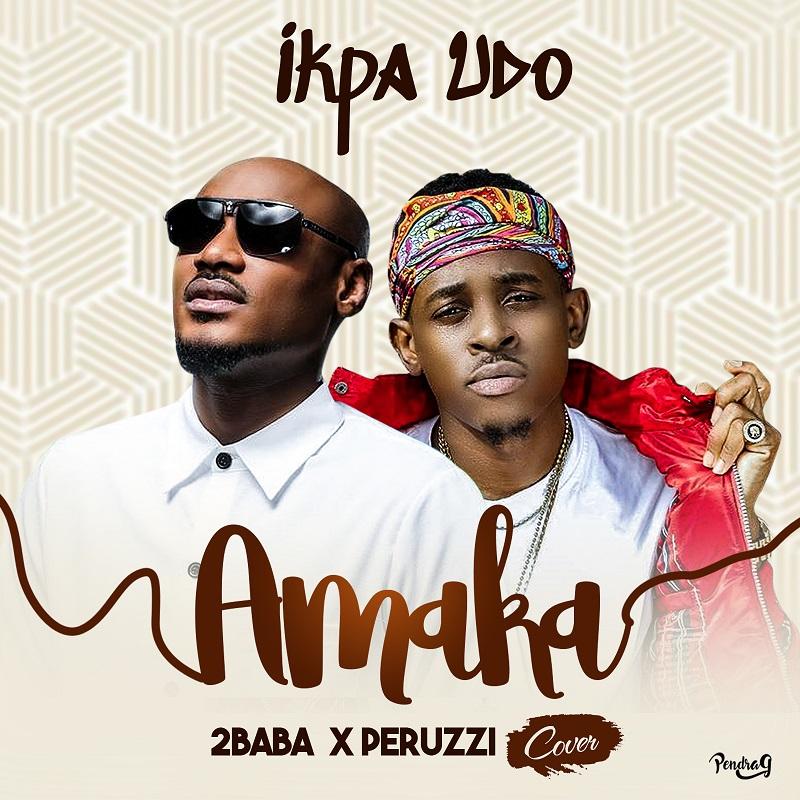 Music: Ikpa Udoh - Amaka (Cover) ft 2baba and Peruzzi // @Ikpa_Udo