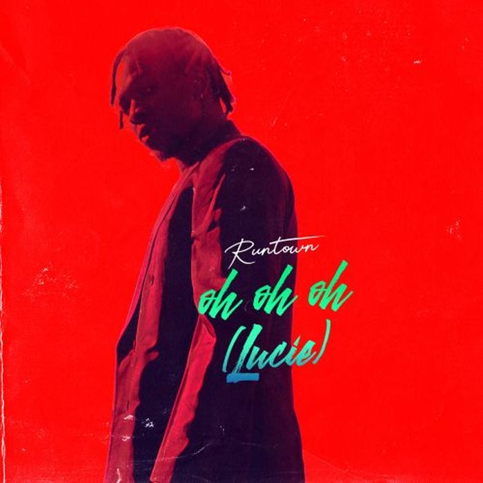 Music: Runtown – Oh Oh Oh (Lucie)