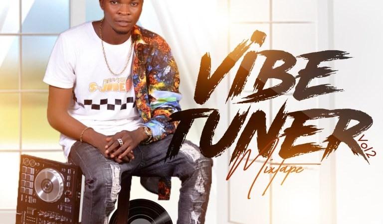 Mixtape: Dj S-Jude – Vibe Tuner Mixtape (Vol2)