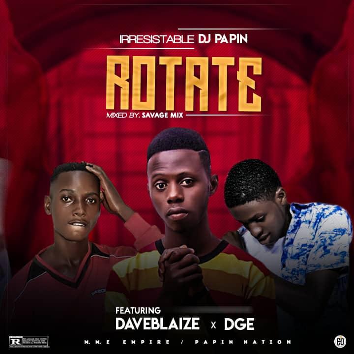Music: DJ Papin - Rotate ft DaveBlaize x DGE