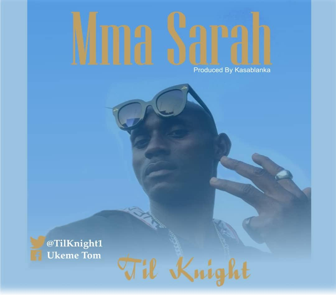 Music: Til Knight - Mma Sarah