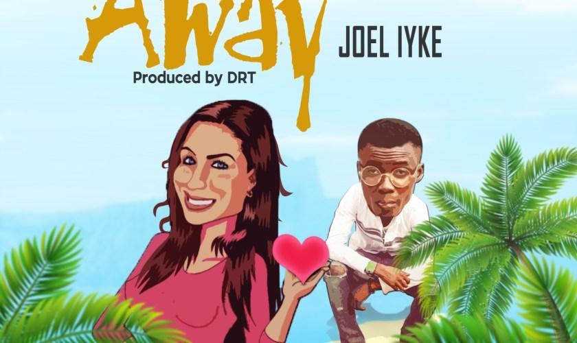 Joel iyke – Away