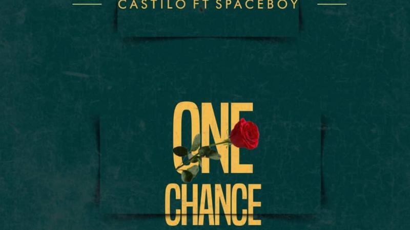 Music: Castillo Ft Spaceboy – One Chance