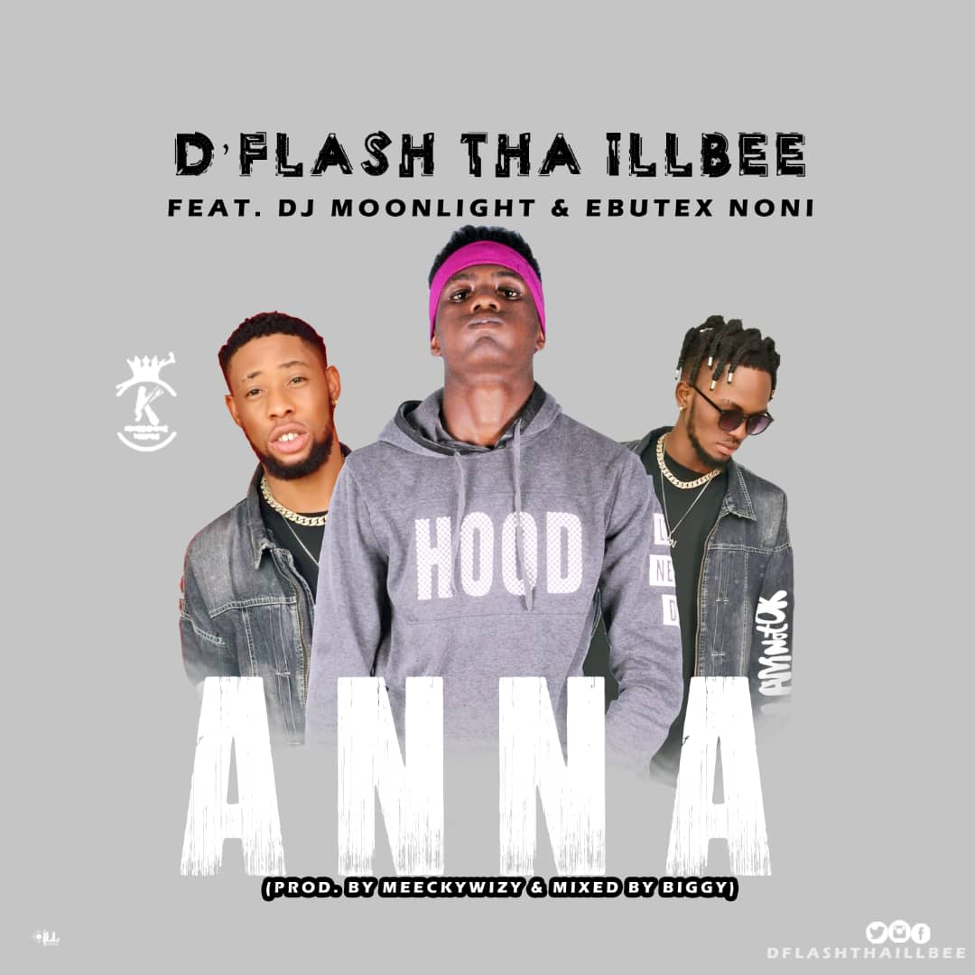 Music: D'Flash – Anna ft. DJ Moonlight x Ebutex Noni | @Dflashthaillbee