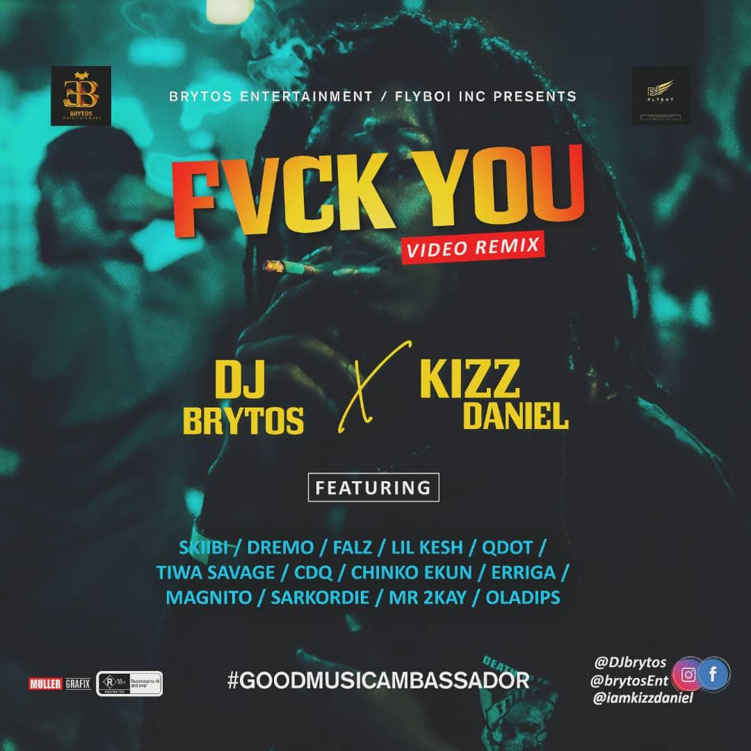 Music: DJ Brytos & Kizz Daniel – FUCK You ft Skiibii, Dremo, Falz, Sarkodie Etc.