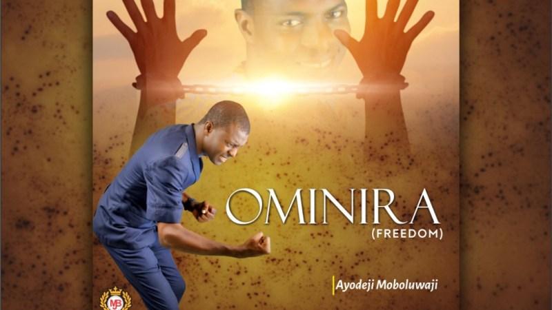 MOBOLUWAJI – OMINIRA #Ominira @Moboluwaji_ay