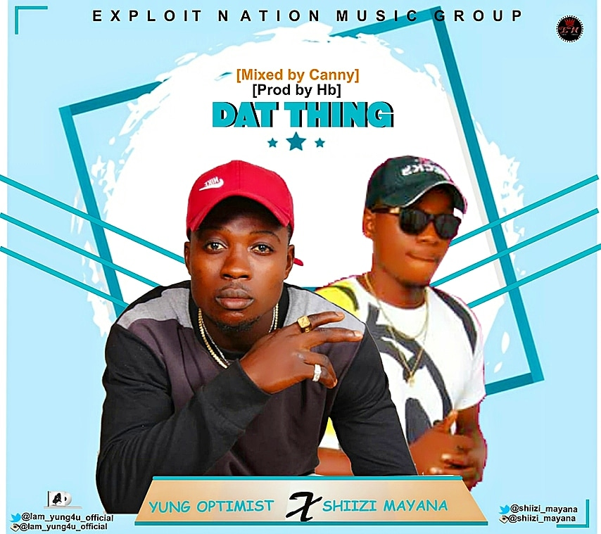 Music: Yung Optimist - Dat Thing ft. Shiizi Mayana