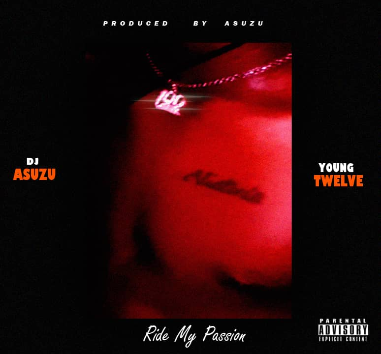 Music: Beats by Asuzu & Young Twelve – Ride My Passion