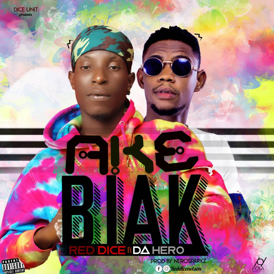 Music: Red Dice - Yak Abiak Ake Biak ft Da Hero_ Prod.Neropsarkz