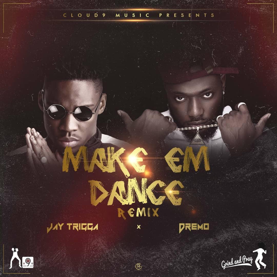 Jay Trigga Ft. Dremo – Make Em Dance artwork