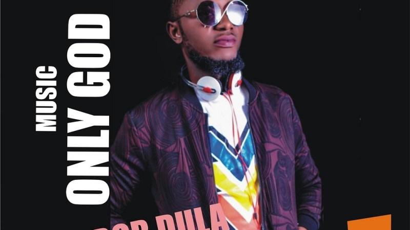 MUSIC: Bob Dula – Only God @bobdula