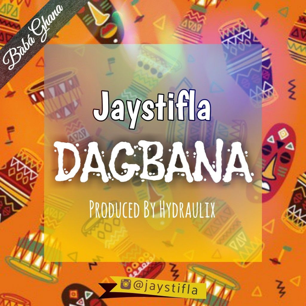 MUSIC: Jaystifla – Dagbana (Prod. Hydraulix Fonye) | @Jaystifla
