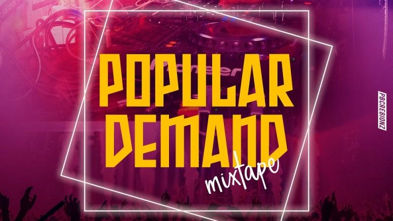 Mixtape: Dj Lencer – Popular Demand Mixtape ||@Dj_Lencer