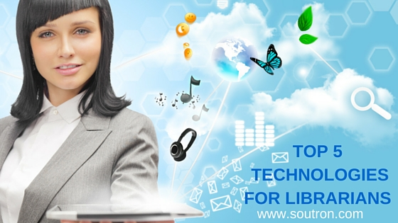 Top 5 Technologies to Give Librarians an Impetus to Innovate