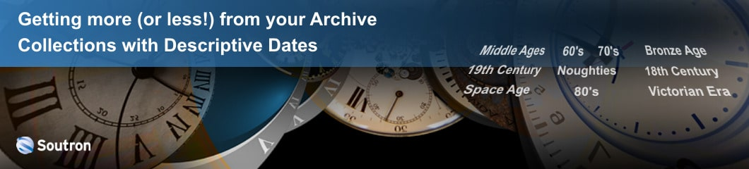 Archive Collections Descriptive Dates