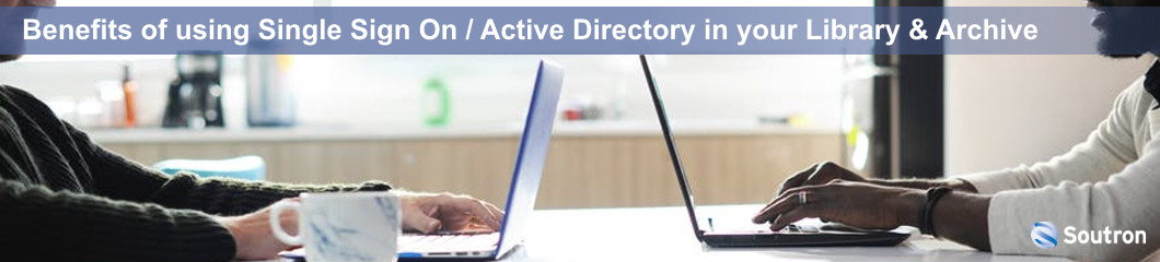 Benefits of using Single Sign On / Active Directory in your Library & Archive