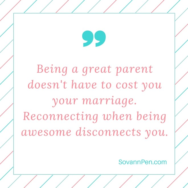 Being a great parent doesn't have to cost you your marriage.Reconnecting when being awesome disconnects you.