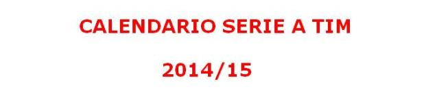 calendario serie a tim 2014 15