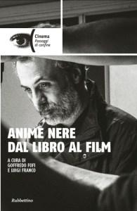Anime Nere – In un libro la genesi del film che ha conquistato i festival di tutto il mondo