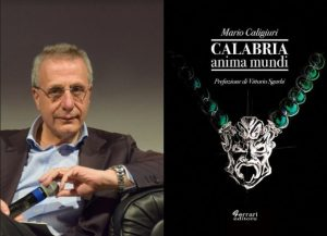 """La """"Calabria Anima Mundi"""" di Mario Caligiuri ex assessore regionale alla cultura nella lungimiranza di Ferrari editore di Rossano"""