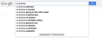 is america Check out what Google autocomplete tells us about America