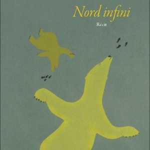 Nord infini, translated by Sophie Voillot, éditions du Boréal