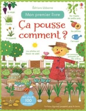 Mon premier livre Ça pousse comment ? de Felicity Brooks et illustré par Rosalinde Bonnet aux éditions Usborne