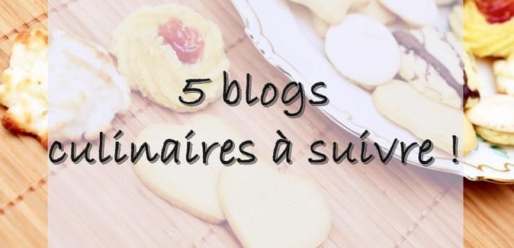 5 blogs culinaires à suivre !