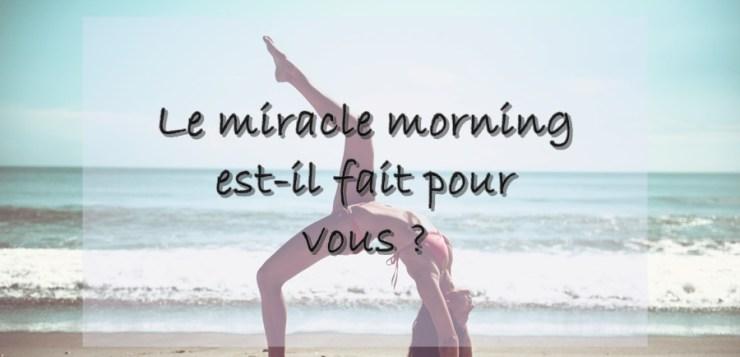 Le Miracle Morning est-il fait pour vous ?