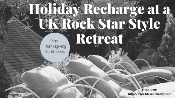 Recharge Like a Rock Star at Limewood Hotel Herb House Spa & Thanksgiving Fashion