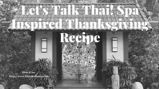 A Thai Spa Thanksgiving: No Turkey Required! Cook Along at Golden Door