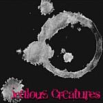 Jealous Creatures, Jealous Creatures