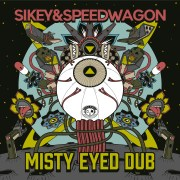 Sikey & Speedwagon - Misty Eyed Dub