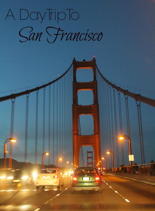 FAMILY FRIENDLY DAY TRIP TO SAN FRANCISCO