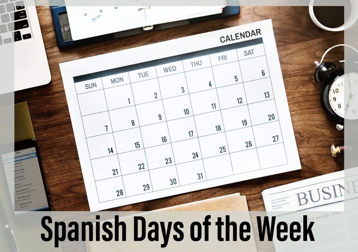 Spanish Days Of The Week What Are They And How Do We Use