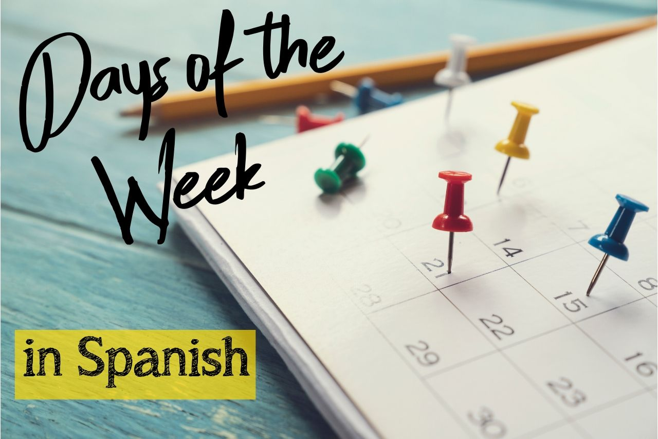 Spanish Days Of The Week What Are They And How Do You Use
