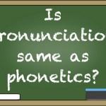 pronunciation and phonetics