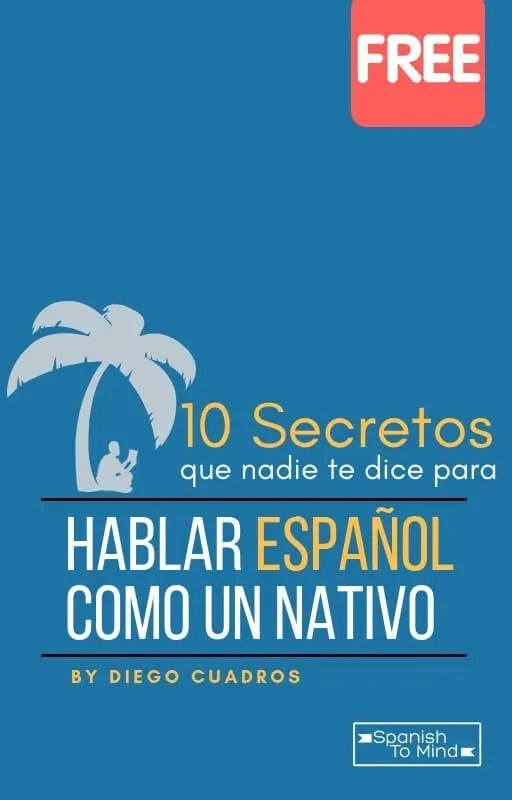 10 Secretos que nadie te dice para hablar español como un nativo