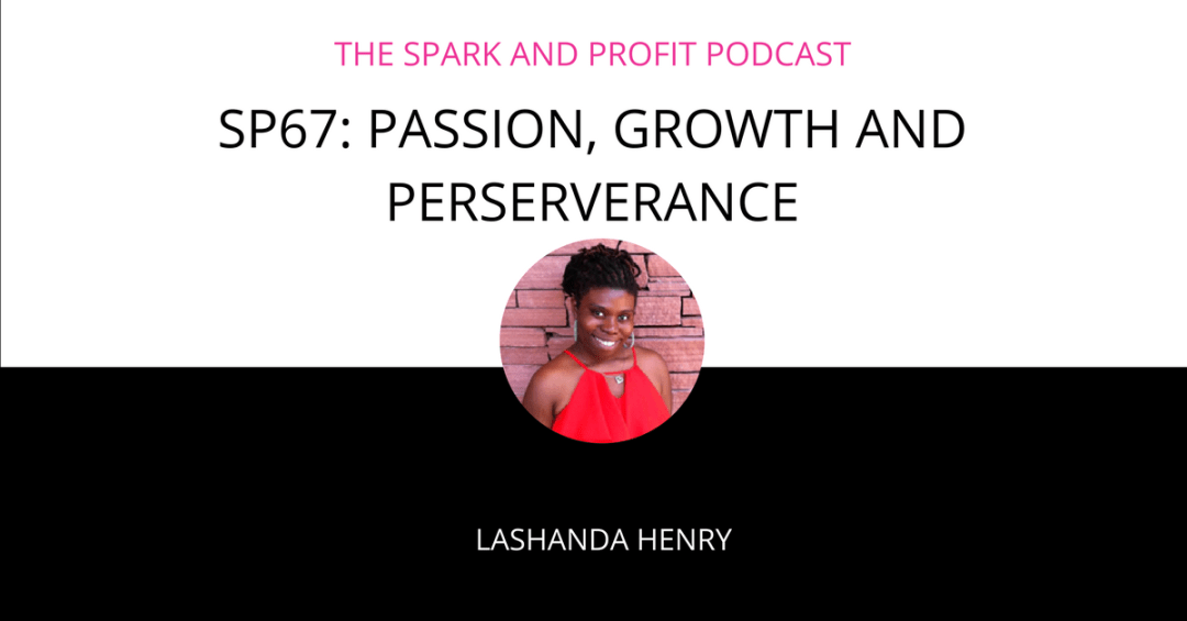 SP67: Passion, Growth and Perseverance with LaShanda Henry