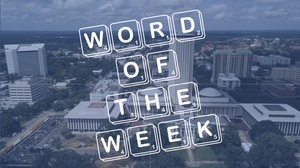 """Scrabble tiles spelling out """"Word of the Week"""" overlaid on a photo of the Florida Capitol in Tallahassee"""