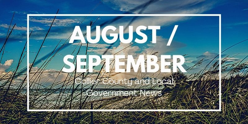 August September 2021 Collier County & Local News
