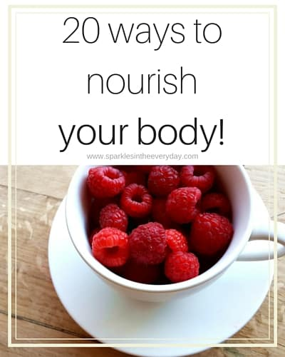 20 ways to nourish your body