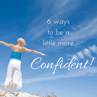 6 Easy Ways to Be a Little More Confident!