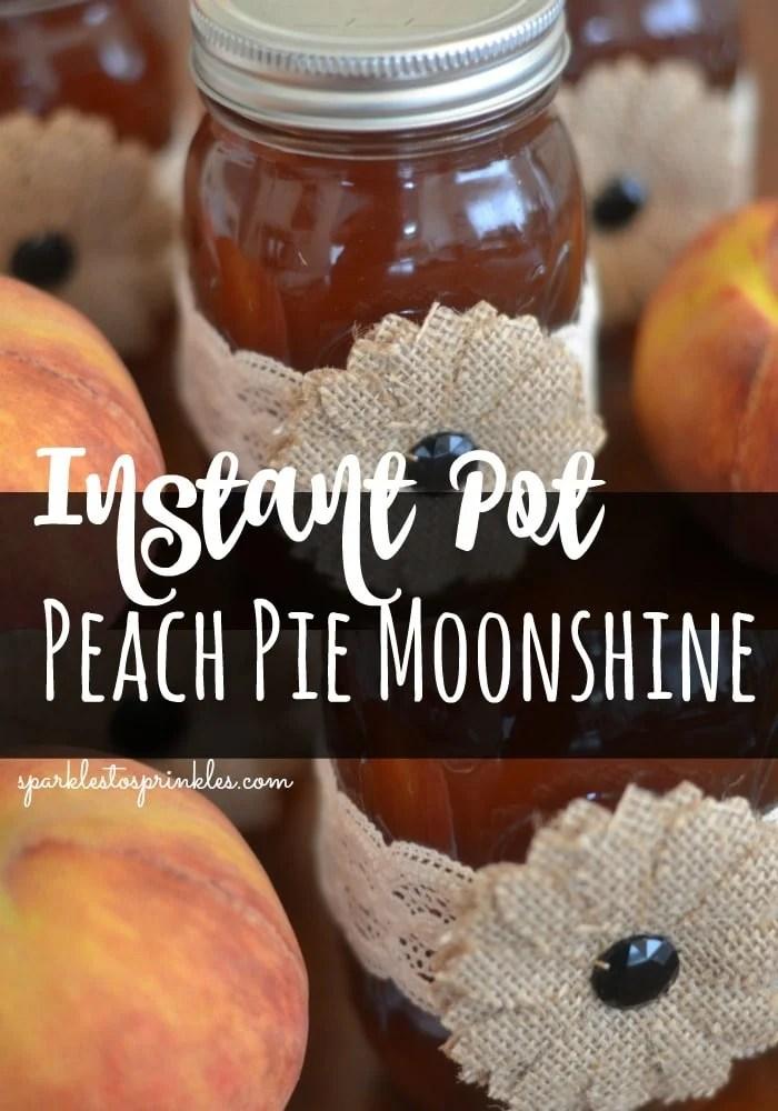 Instant Pot Peach Pie Moonshine