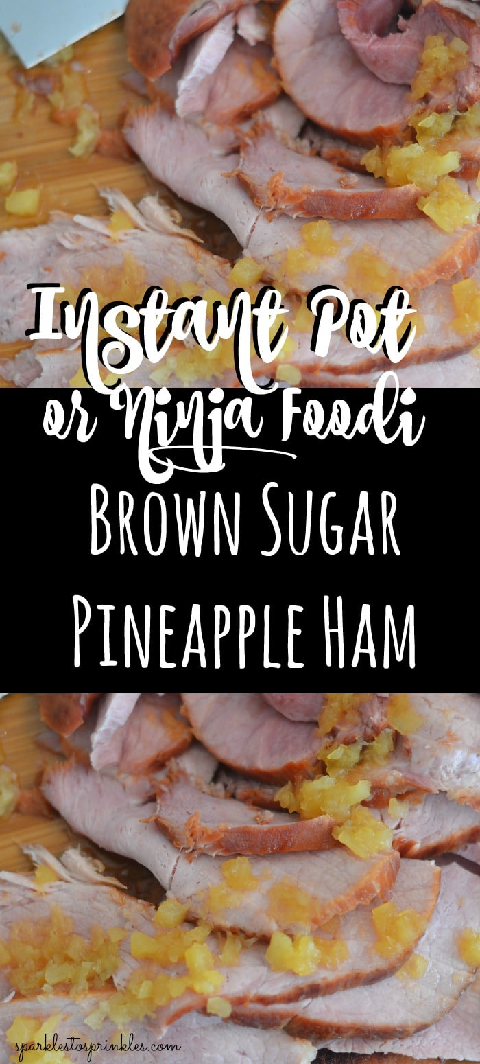 Instant Pot or Ninja Foodi Brown Sugar Pineapple Ham