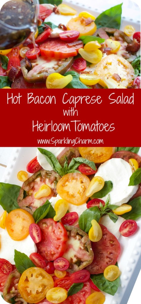Hot Bacon Caprese Salad with Heirloom Tomatoes