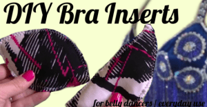 DIY Bra Inserts / Bra Pads for Belly Dancers and everyday use