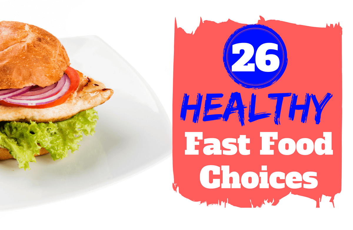 Healthy Low Calorie Andt Friendly Fast Food Choices