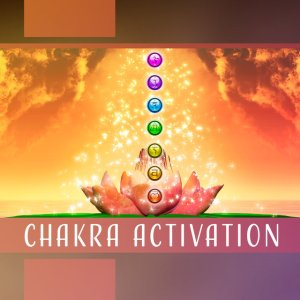 Chakra activation and Gateway unlock