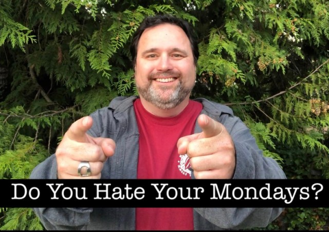 Do You Hate Your Mondays? From The Backyard Episode 8